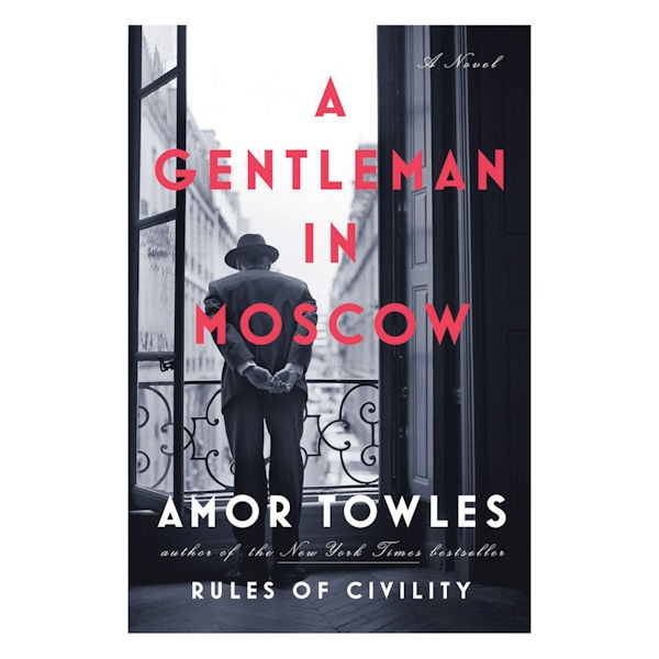 amor towles a gentleman in moscow review
